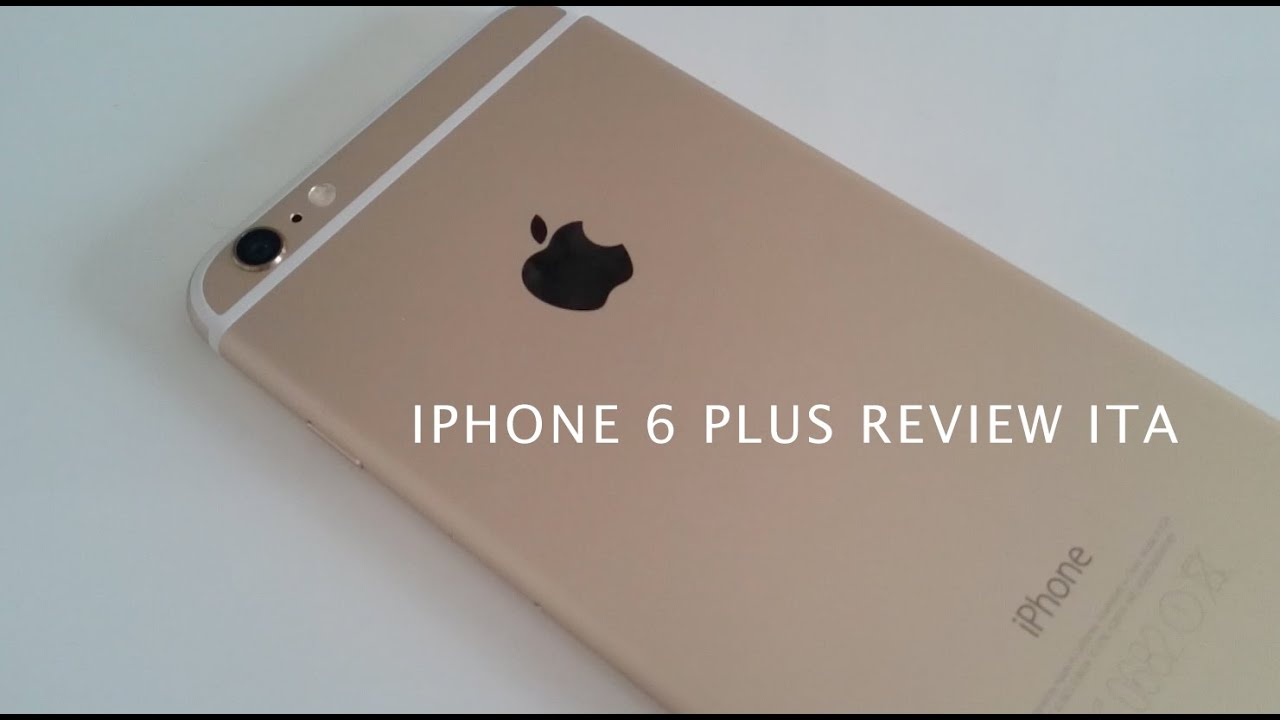 iphone plus review iphone 6 plus gold review ita 4671