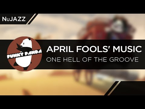 NuJAZZ || April Fools' Music -  One Hell Of The Groove mp3