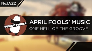 NuJAZZ || April Fools' Music -  One Hell Of The Groove