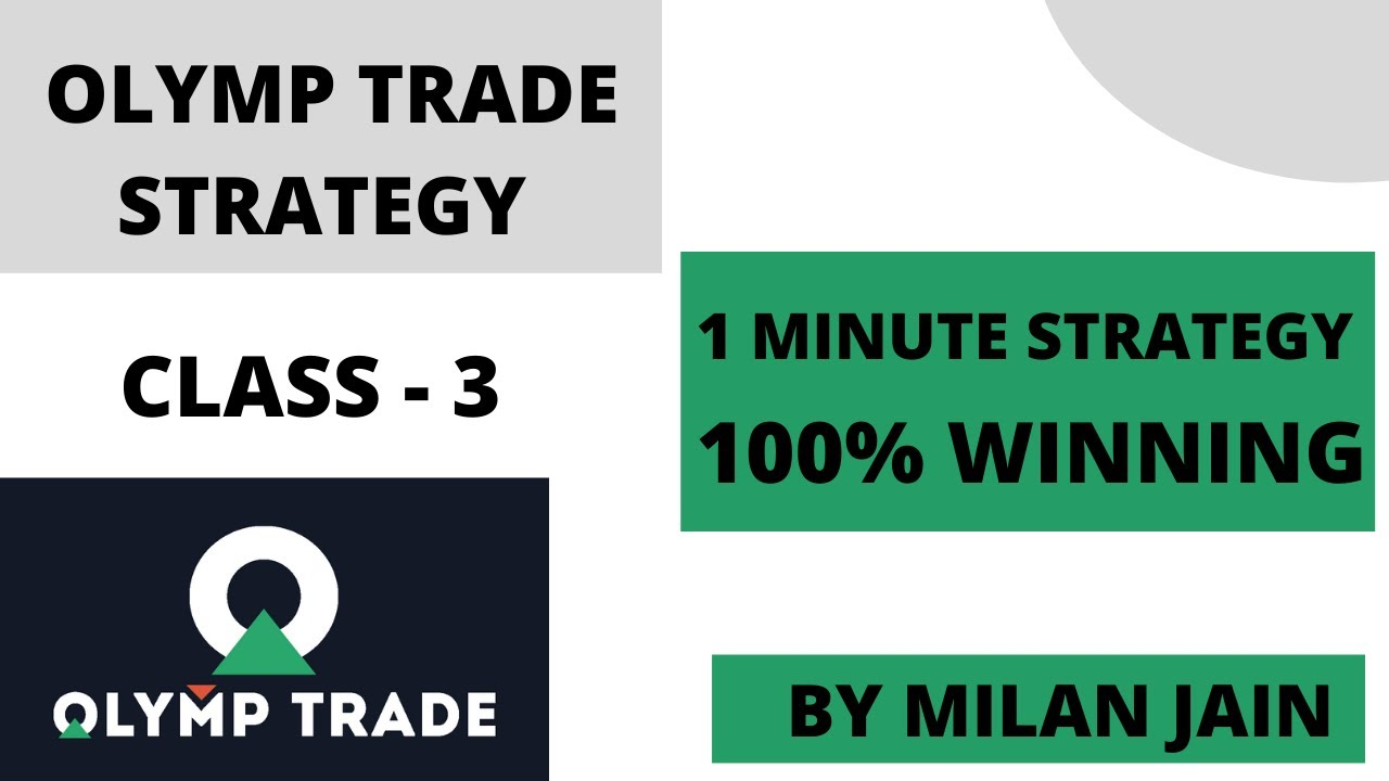 Olymp Trade Strategy | 1 minute winning trick | 100% Winning | Class- 3 | By Milan Jain