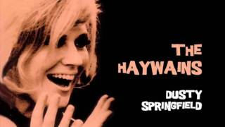 The Haywains - Dusty Springfield