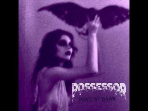 Possessor - Dead By Dawn (Full Album 2016)