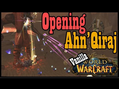 Opening the Gates of Ahn'Qiraj [Vanilla / Classic World of Warcraft]