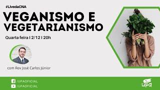 Live CNA #49_201202_20h Veganismo - Vegetarianismo