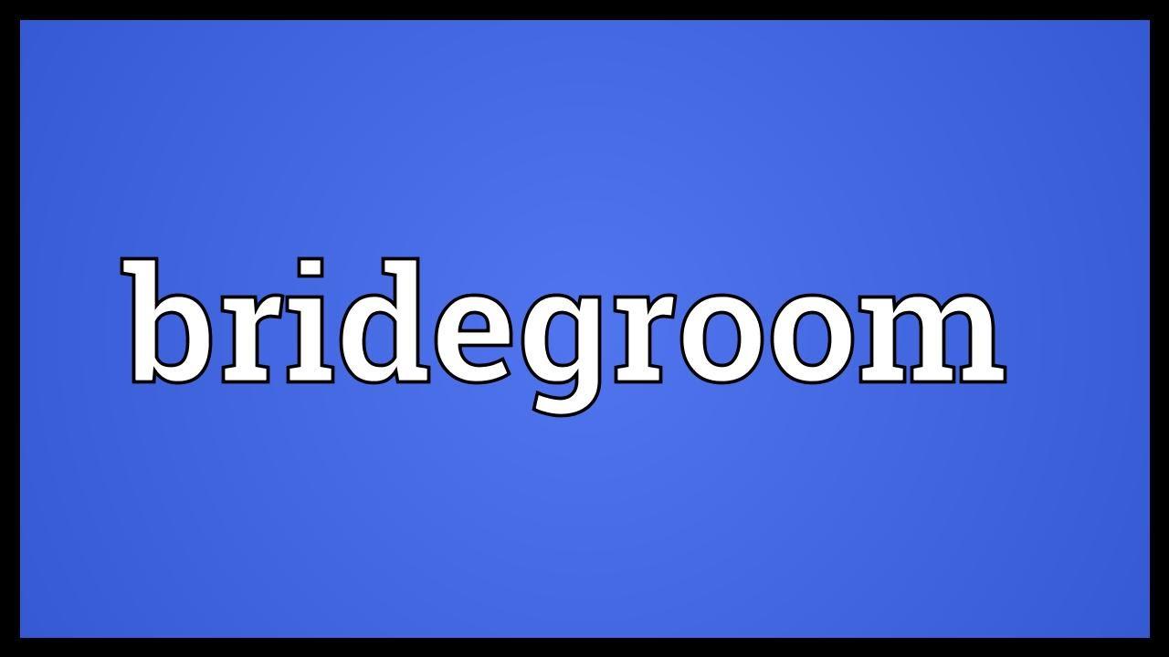 bridegroom meaning youtube