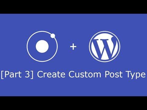 Wordpress Rest API and Ionic 3 CRUD [3] - Creating Custom Post Type