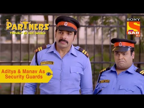 Your Favorite Character | Aditya & Manav As Security Guards | Partners Trouble Ho Gayi Double