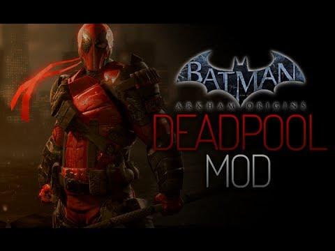 Batman Arkham Origins Mod - Deadpool - YouTube