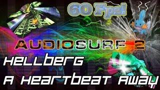 Hellberg - A Heartbeat Away [Audiosurf 2 | Mono]