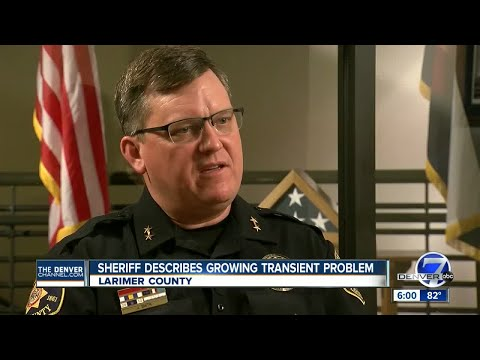 Larimer County Sheriff fed up with criminal transients he says 'flooding community'