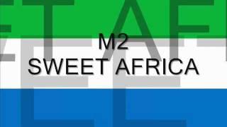 M2-Sweet Africa