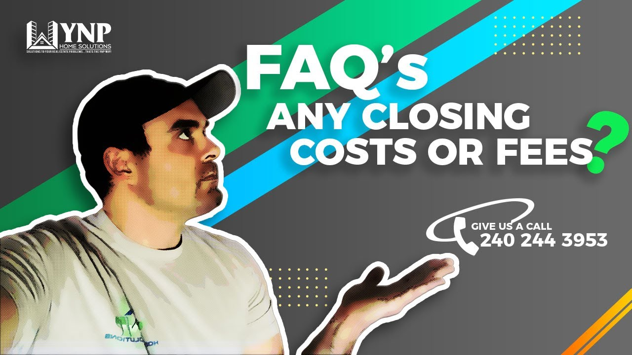 How Much Are my Closing Costs or Fee's | YNP Home Solutions | We Buy Houses Fast CASH