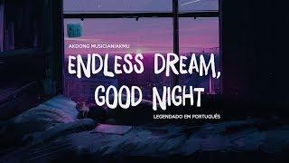 [SAILING] AKMU/AKDONG MUSICIAN (악동뮤지션) - Endless dream, good night Legendado PT/ENG SUB