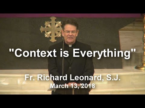 "(2 of 3)  Fr. Richard Leonard S.J.:  ""Context is Everything"""