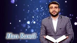 Hacı Ramil - Şaban ayında ne edek- 2017