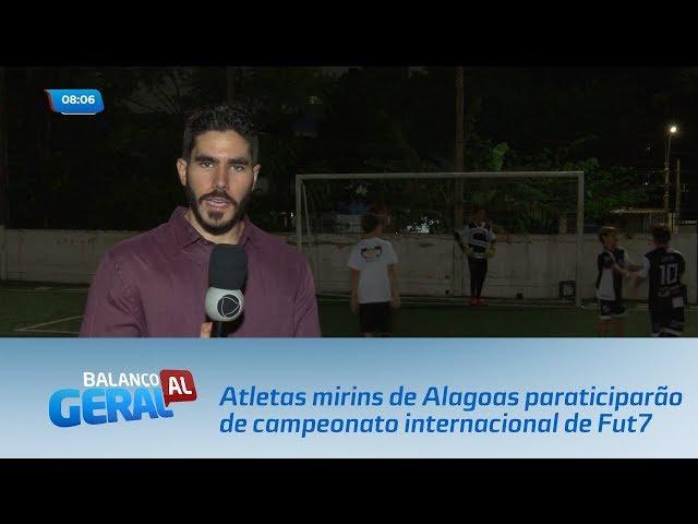 Atletas mirins de Alagoas representarão o Brasil e campeonato de Fut7