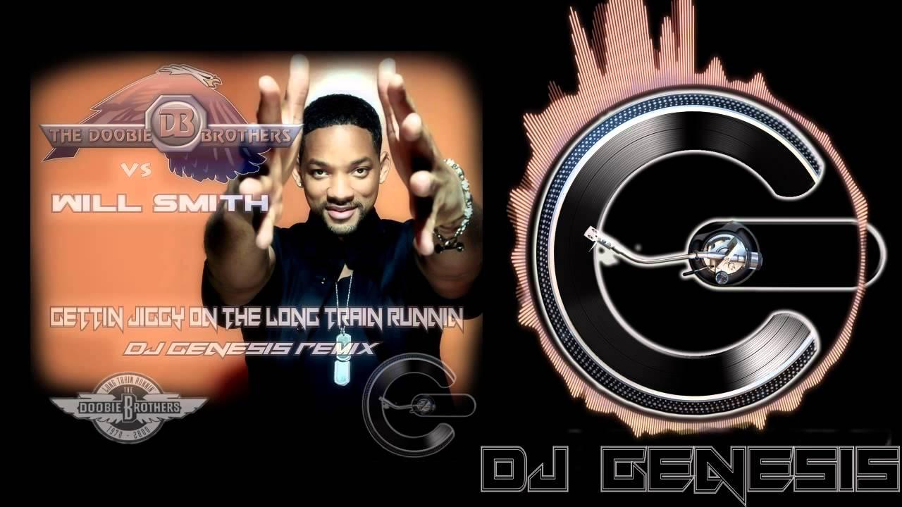 Will Smith vs The Doobie Brothers - Gettin Jiggy On The Long Train Runnin (dj genesis remix)