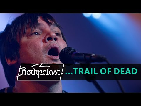…And You Will Know Us By The Trail Of Dead live | Rockpalast | 2013