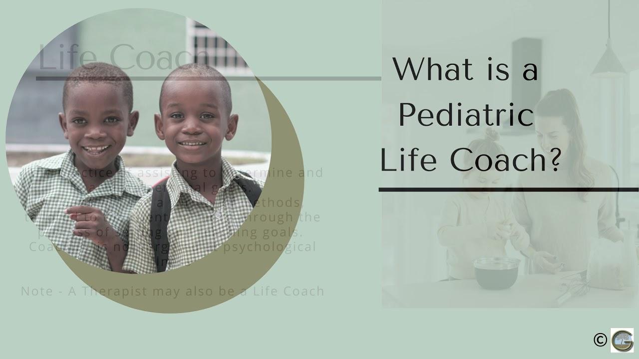 Pediatric Life Coaching 2021: Session 1