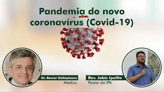 Pandemia do novo coronavírus (Covid-19) - Escola Dominical | 24/Mai/2020