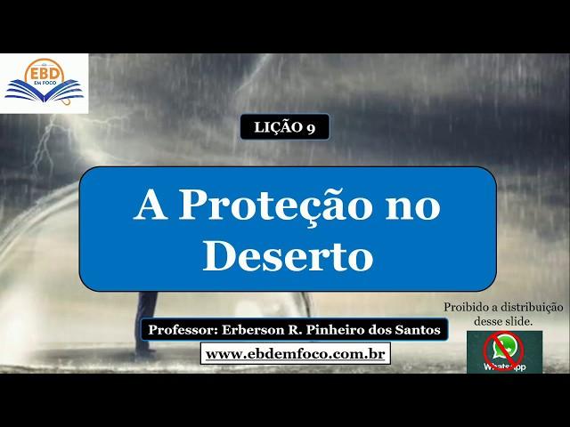 LIÇÃO 09 - A PROTEÇÃO NO DESERTO