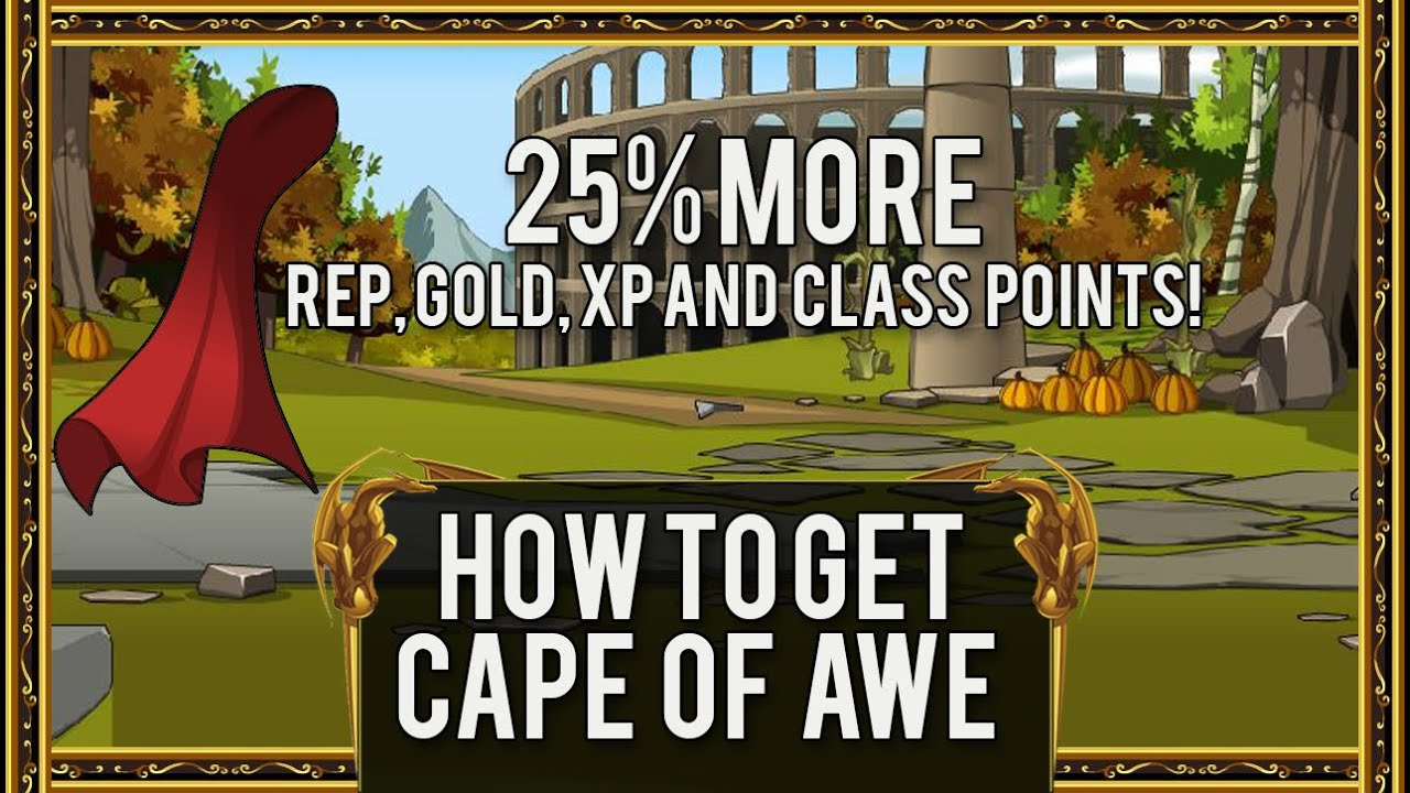 =AQW= How To Get Cape of Awe (Gives 25% more gold, rep, XP and Class  Points!) [Member Version] 2016