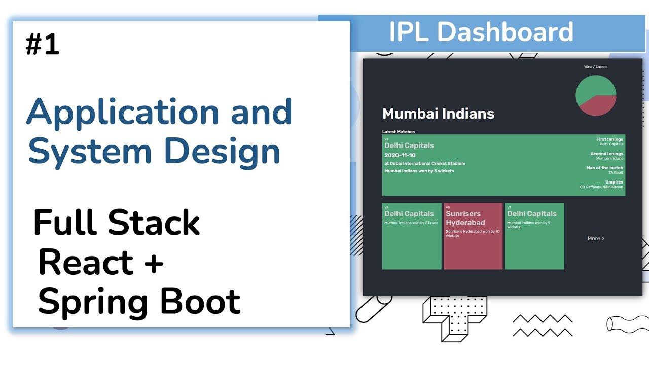 Application and System Design - IPL Dashboard - Full Stack Web Development Tutorial