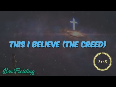 This I Believe (The Creed) Lyric HD - By Ben Fielding