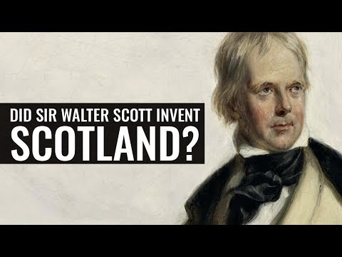 Did Sir Walter Scott Invent Scotland? - Dr Juliet Shields