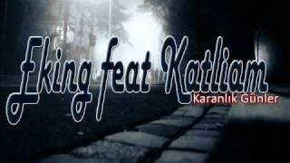 Download Eking ft. Katliam - Karanlik Gunler MP3 song and Music Video