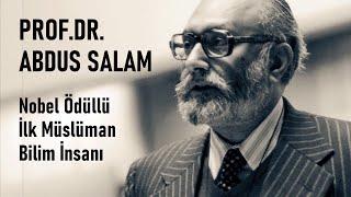 Prof. Dr. Abdus Salam - Nobel ödüllü ilk Müslüman Bilim İnsanı