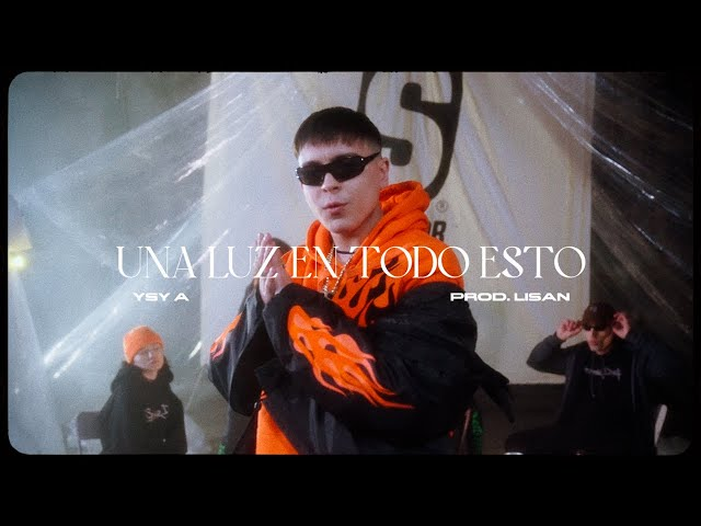 YSY A - UNA LUZ EN TODO ESTO  (prod. LISAN)