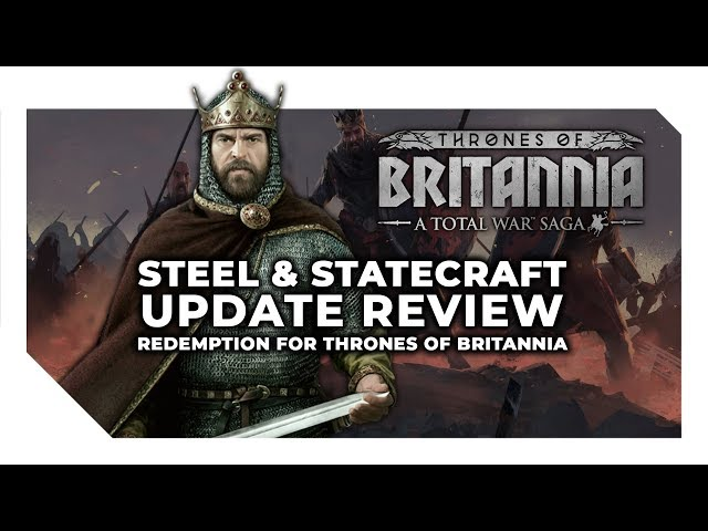 Steel & Statecraft Update Review | A Second Chance for Thrones of Britannia