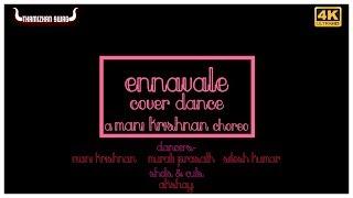 Ennavale | Cover Dance | Choreography- Mani Krishnan | Shots&Cuts- Akshay