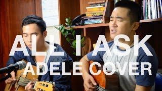 Adele - All I Ask (Acoustic Cover by Thinh Nguyen & Quang Nguyen)