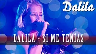 Dalila - Si me tenias [ Video Lyric Oficial 2017 ]