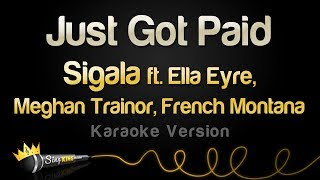 Sigala ft. Ella Eyre, Meghan Trainor, French Montana - Just Got Paid (Karaoke Version)