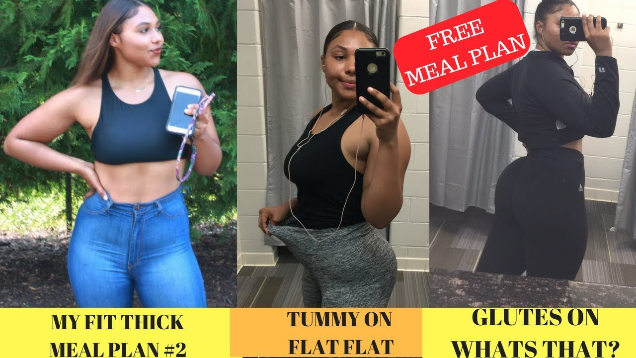 FIT THICK MEAL PLAN#2 | Tummy On Flat Flat, Glutes On Whats That!