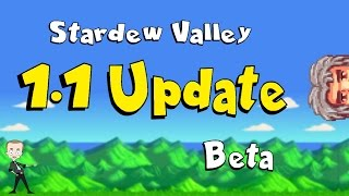 Stardew Valley 1.1 Update OUT NOW! - New Farm Layouts Beta Overview
