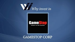 Gamestop Corp   Why Invest In