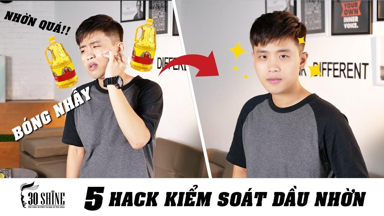 5 Hack Giúp Da Dầu Hết Bóng Nhờn | Bí Quyết Đẹp Trai Số 61 | 30Shine TV