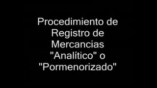 "Procedimiento de Registro de Mercancías ""Analítico"" o ""Pormenorizado"" thumbnail"