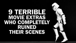9 Terrible Extras Who Completely Ruined Their Scenes