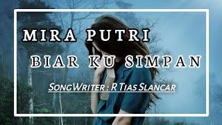 Download Lagu Lagu Terbaru_ BIAR KU SIMPAN-MIRA PUTRI (Official Lyrics Musik Vidio) mp3