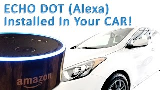 Install Echo Dot (Alexa) In Your Car