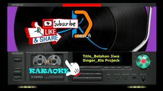 Karaoke Belahan Jiwa Kla Projeck fi78