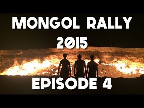 Mongol Rally Documentary 2015 - Episode 4 - Turkmenistan, Its People & The Door To Hell
