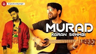 Murad Karan Sehmbi ft Jass Themuzikman Latest Punjabi Song 2019 Cover by Prakash Jangir