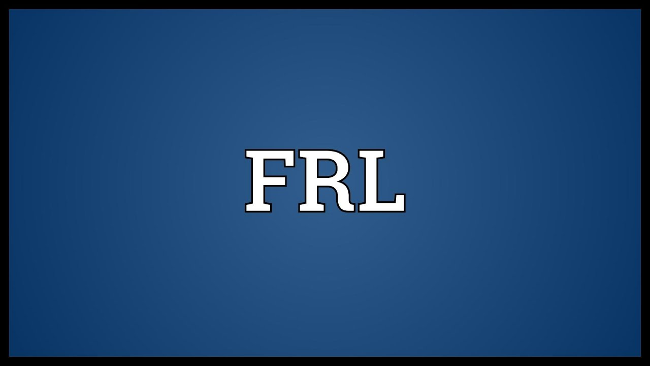 FRL Meaning