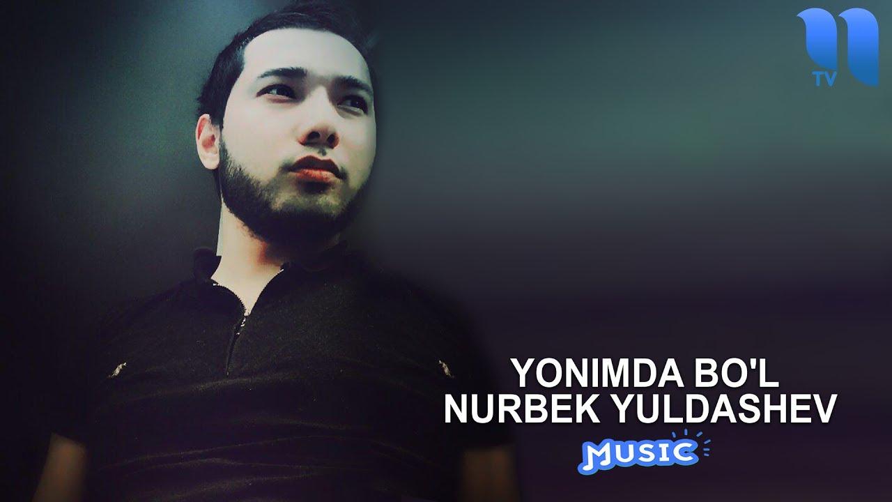 Nurbek Yuldashev - Yonimda bo'l | Нурбек Юлдашев - Ёнимда бўл (music version)